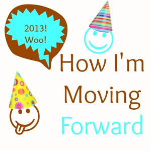 How I'm Moving Forward